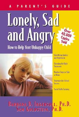 Image for Lonely, Sad and Angry: How to Help Your Unhappy Child