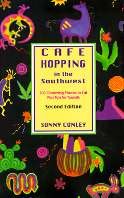Image for Cafe Hopping in the Southwest: 100 Charming Places to Eat Plus Tips for Tourists