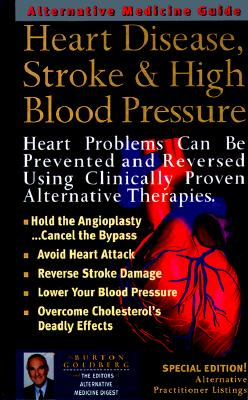Image for Heart Disease, Stroke and High Blood Pressure: An Alternative Medicine Guide