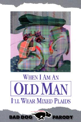 When Im an Old Man, : Ill Wear Mixed Plaids, NOT AVAILABLE (NA)