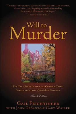 Image for Will to Murder: The True Story Behind the Crimes and Trials Surrounding the Glensheen Killings