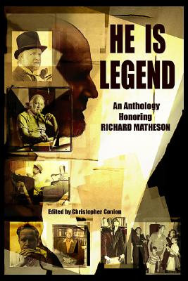 He Is Legend: An Anthology Celebrating Richard Matheson ( SIGNED!!!), Matheson, RIchard