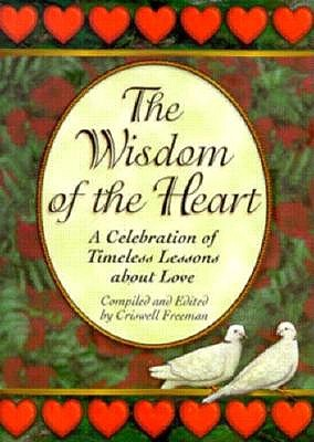 Image for The Wisdom of the Heart: A Celebration of Timeless Lessons About Love