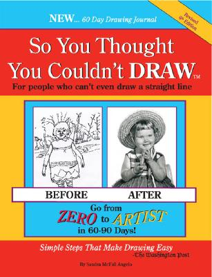Image for SO YOU THOUGHT YOU COULDN'T DRAW: FOR PEOPLE WHO CAN'T EVEN DRAW A STRAIGHT LINE