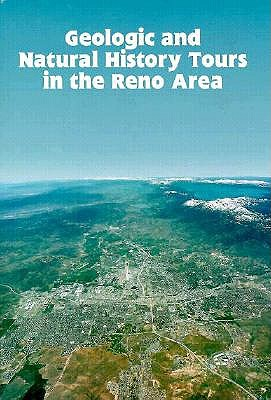 Image for Geologic and Natural History Tours in the Reno Area (Special Publication / Nevada Bureau of Mines and Geology)