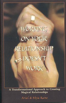 Image for WORKING ON YOUR RELATIONSHIP DOESNT WORK