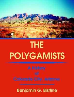 Image for The Polygamists: A History of Colorado City, Arizona