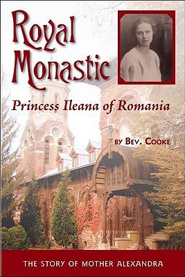 Royal Monastic: Princess Ileana of Romania, BEV COOKE