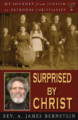 Image for Surprised by Christ: My Journey from Judaism to Orthodox Christianity