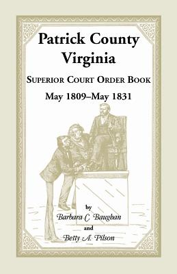 Image for Patrick County, Virginia Superior Court Order Book May 1809 - May 1831