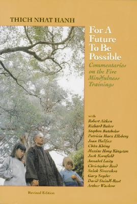 Image for For a Future To Be Possible: Commentaries on the Five Mindfulness Trainings