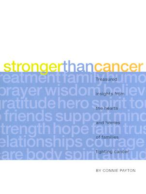 Image for Stronger Than Cancer: Treasured Insights from the Hearts and Homes of Families Fighting Cancer (Lessons Learned)