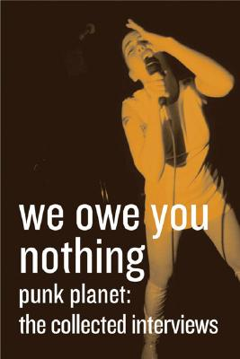 Image for We Owe You Nothing, Punk Planet : The Collected Interviews