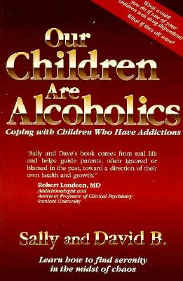 Image for Our Children Are Alcoholics : Coping With Children Who Have Addictions