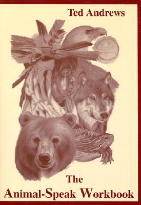 The Animal-Speak Workbook, Ted Andrews