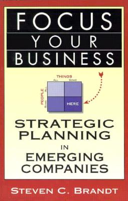 Image for Focus Your Business: Strategic Planning in Emerging Companies