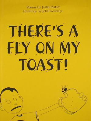 There's a Fly on My Toast, Justin Matott