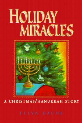 Image for HOLIDAY MIRACLES : A CHRISTMAS/HANUKKAH
