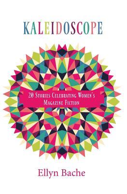 Image for KALEIDOSCOPE: 20 STORIES CELEBRATING WOMEN'S MAGAZINE FICTION