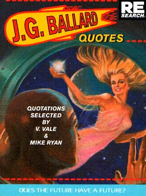 Image for J.G. Ballard: Quotes: Does the Future Have a Future?