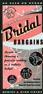 Image for Bridal Bargains, 9th Edition: Secrets to Throwing a Fantastic Wedding on a Realistic Budget