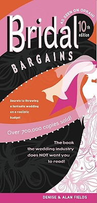 Image for Bridal Bargains: Secrets to Throwing A Fantastic Wedding On A Realistic Budget