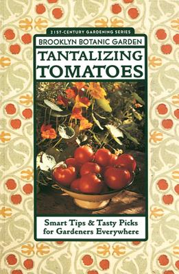 Image for Tantalizing Tomatoes: Smart Tips & Tasty Picks for Gardeners Everywhere