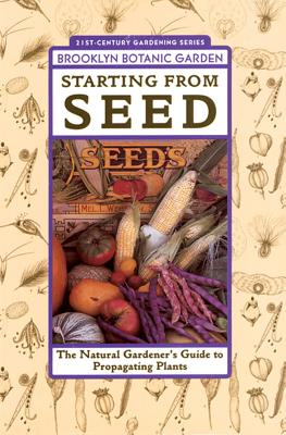 Image for Starting from Seed: The Natural Gardener's Guide to Propagating Plants