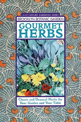 Image for Gourmet Herbs: Classic and Unusual Herbs for Your Garden and Your Table