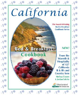 Image for California Bed & Breakfast Cookbook: From the Warmth & Hospitality of 127 California B & B's and Country Inns (Bed & Breakfast Cookbooks (3D Press))