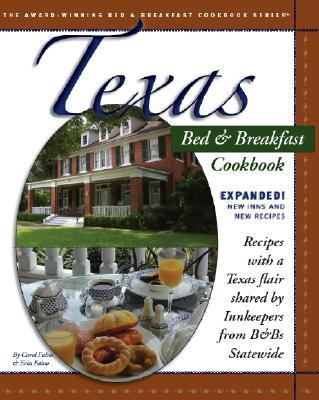 Texas Bed & Breakfast Cookbook (Texas Bed and Breakfast Cookbook), Carol Faino, Erin Faino