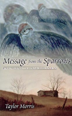 Image for Message from the Sparrows: Engaging Consciousness