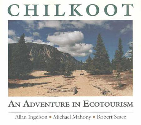 Image for Chilkoot: An Adventure in Ecotourism