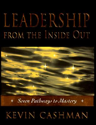Image for LEADERSHIP FROM THE INSIDE OUT : BECOMING A LEADER FOR LIFE