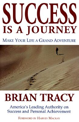 Image for Success Is a Journey: Making Your Life a Grand Adventure