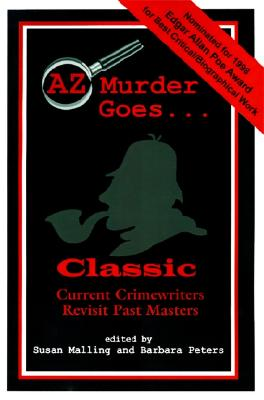 AZ Murder Goes...Classic, King, Laurie R; Connelly, Michael; Scott, Justin; McDermid, Val; Aird pse, Catherine; Peters, Barbara G.