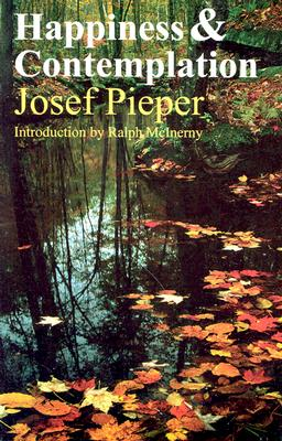 Happiness and Contemplation, JOSEF PIEPER