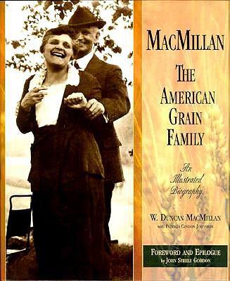 MacMillan : The American Grain Family, MacMillan, W. Duncan; Johnston, Patricia C.; Gordon, John S.