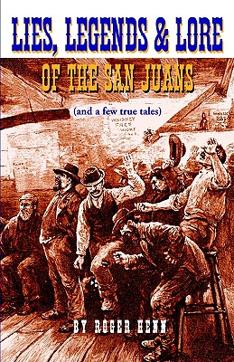 Image for Lies, Legends & Lore of the San Juans: (And a Few True Tales)