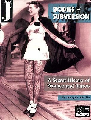 Image for Bodies of Subversion: A Secret History of Women and Tattoo