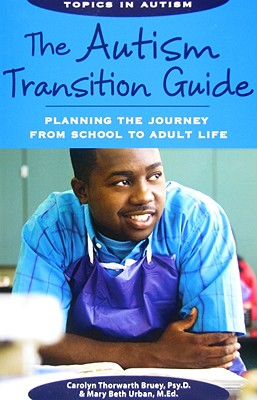 Image for The Autism Transition Guide: Planning the Journey from School to Adult Life (Topics in Autism)