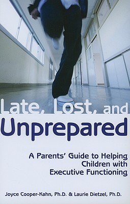 Image for Late, Lost, and Unprepared: A Parents' Guide to Helping Children with Executive Functioning