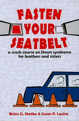 Image for Fasten Your Seatbelt: A Crash Course on Down Syndrome for Brothers and Sisters