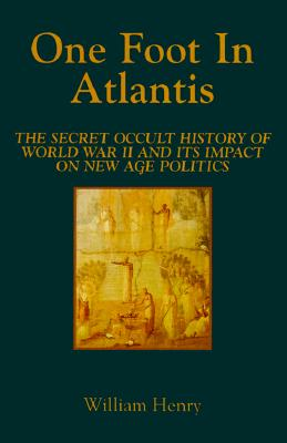 Image for One Foot in Atlantis: The Secret Occult History of World War II & Its Impact on New Age Politics (Millennium Science)
