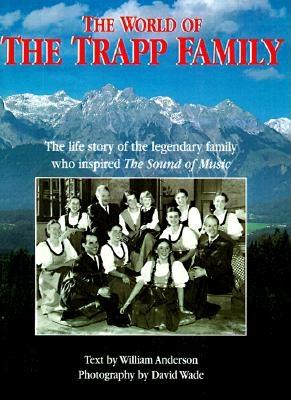 Image for WORLD OF THE TRAPP FAMILY LIFE STORY OF LEGENDARY FAMILY WHO INPSIRED SOUND OF MUSIC