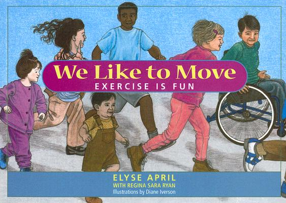 Image for WE LIKE TO MOVE : EXERCISE IS FUN