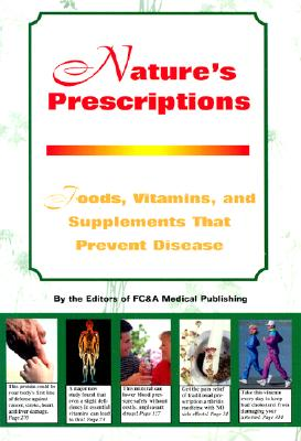 Image for Nature's Prescription:  Foods, Vitamins, and Supplements That Prevent Disease