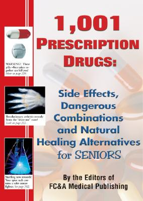Image for 1,001 Prescription Drugs: Side Effects, Dangerous Combinations, and Natural Healing Alternatives