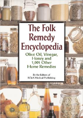Image for The Folk Remedy Encyclopedia: Olive Oil, Vinegar, Honey and 1,001 Other Home Remedies