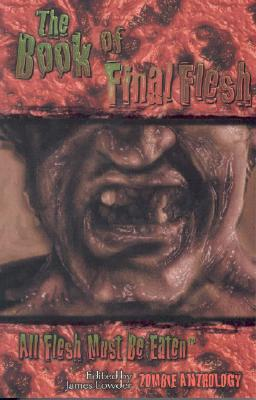 Image for The Book of Final Flesh (All Flesh Must Be Eaten)